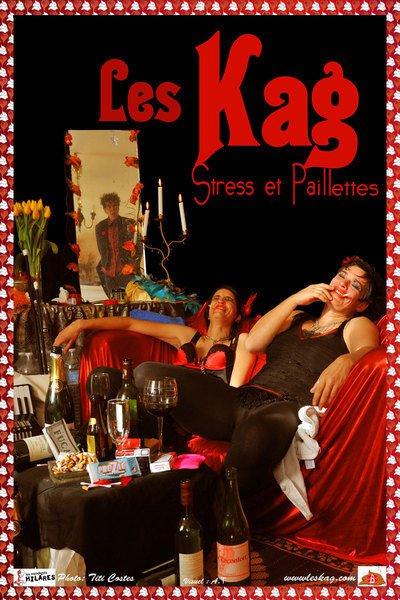 Ils Scènent présente LES KAG dans Stress & Paillettes