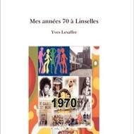 """"""" Mes années 7O à Linselles"""" nouvelle édition 2013"""