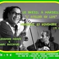 Le Brésil à Marseille ! Concert à L' Atelier, dernier de l'année ;-)